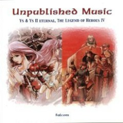 Ys & Ys II Eternal, The Legend of Heroes IV -Unpublished Music- CD1