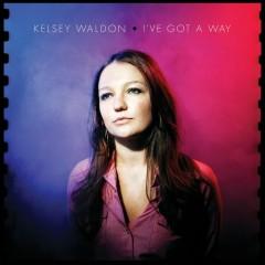 I've Got A Way - Kelsey Waldon