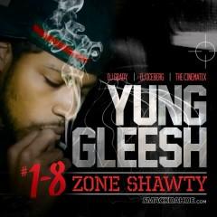 1-8 Zone Shawty - Yung Gleesh