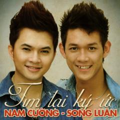 Tìm Lại Ký Ức - Song Luân,Nam Cường