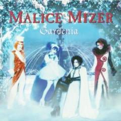 Gardenia - Malice Mizer