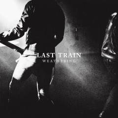 Weathering - Last Train