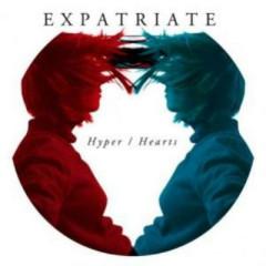 Hyper/Hearts - Expatriate