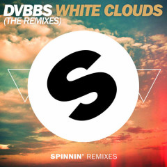 White Clouds (The Remixes) - DVBBS