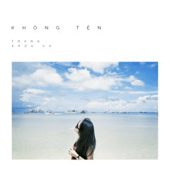 Không Tên (Single) - Trang, Khoa Vũ