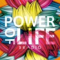 Power Of Life - BRADIO