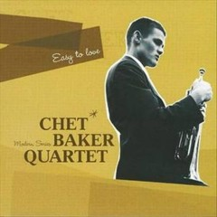 Easy to Love - Chet Baker