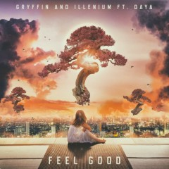 Feel Good (Single) - Gryffin, Illenium