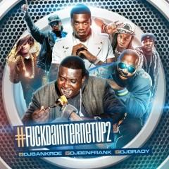 F*ck Da Internet Up 2 (CD1)