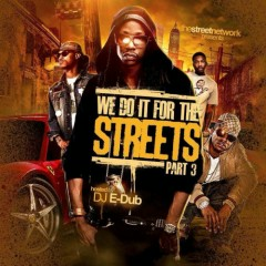 We Do It For The Streets 3
