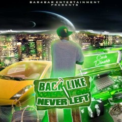 Back Like I Never Left (CD1) - Ca$h Dinero