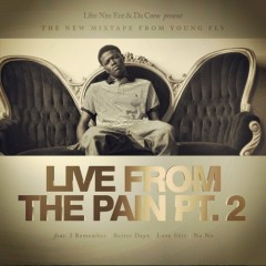 Live From The Pain 2 (CD1) - Young Fly