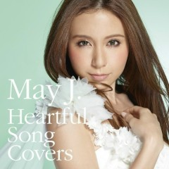 Heartful Song Covers - May J.