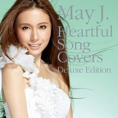 Heartful Song Covers - Deluxe Edition - - May J.