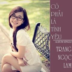 Có Phải Là Tình Yêu - Trang Ngọc Lam