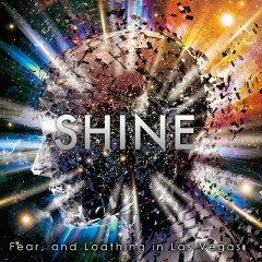 SHINE - Fear And Loathing In Las Vegas