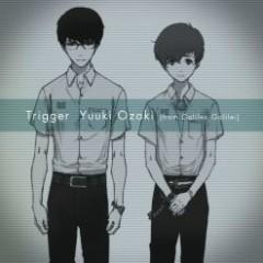 Trigger - Yuuki Ozaki