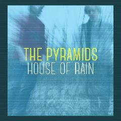 House Of Rain - The Pyramids