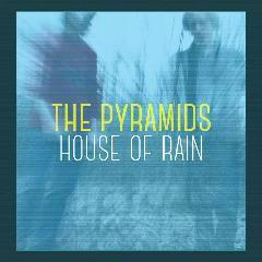 House Of Rain - The Pyramids