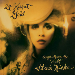 24 Karat: Gold Songs From The Vault (Deluxe Version) - Stevie Nicks