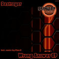 Wrong Answer - EP - Destroyer
