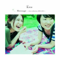 Message ~Best Collection 2006-2011~  - Dew