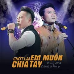 Chốt Lại Em Muốn Chia Tay (Single)