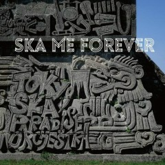 Ska Me Forever (CD2)