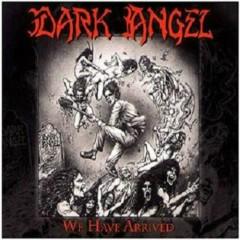 We Have Arrived - Dark Angel