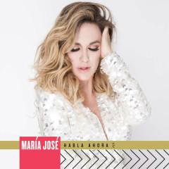 Habla Ahora (Single) - Maria José