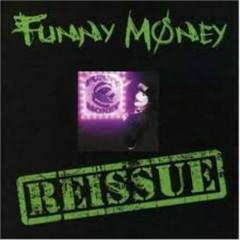 Funny Money (Reissue)