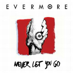 Never Let You Go - Evermore