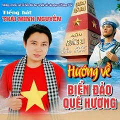 Hướng Về Biển Đảo Quê Hương - Thái Minh Nguyễn
