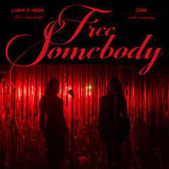 Free Somebody (With Everysing) (Single) - LUNA, Heda