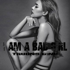 I Am A Bad Girl (Single)