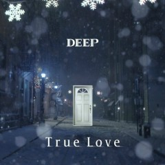 True Love - DEEP