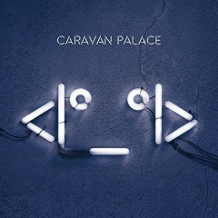 Robot - Caravan Palace