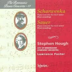 The Romantic Piano Concerto, Vol. 11 – Sauer & Scharwenka - Stephen Hough,City of Birmingham Symphony Orchestra,Lawrence Foster