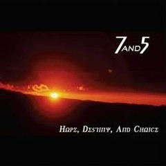 Hope, Destiny, And Choice - 7AND5