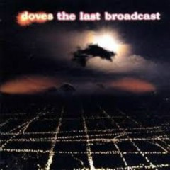 The Last Broadcast (Bonus Disk) - Doves