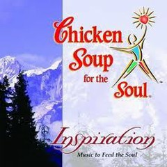 Chicken Soup For The Soul - Inspiration