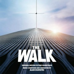 The Walk OST - Alan Silvestri