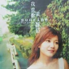 我喜欢 / Sunrise  - Lương Tịnh Như