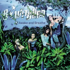Awake And Breathe - BWitched