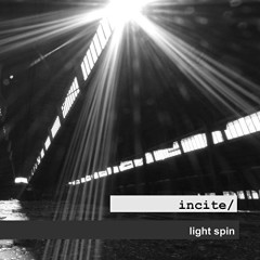 Light Spin - Incite