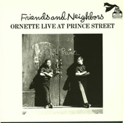 Friends And Neighbors - Ornette Coleman