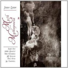 Myth And Mythopoeia - John Zorn