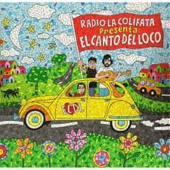 Radio Lacolifata presenta El Canto del loco (CD2) - El Canto Del Loco