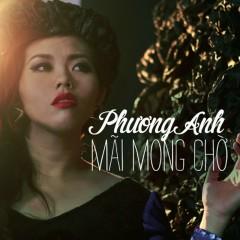 Mãi Mong Chờ - Phương Anh Idol
