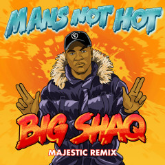 Man's Not Hot (Majestic Remix) (Single)